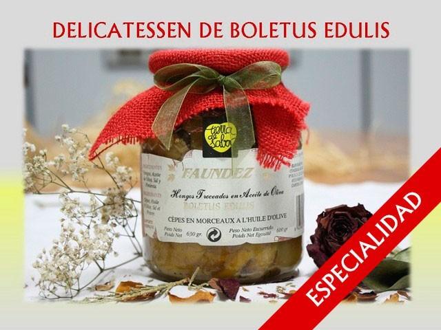 Delicatessen de Boletus Edulis en Aceite de Oliva 630g (Hongos Troceados)
